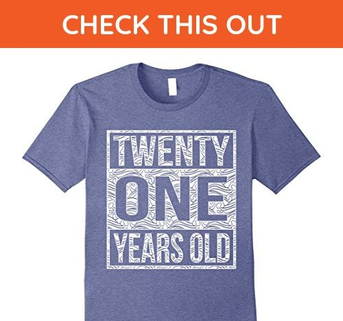 Mens 21 Years Old 21st Birthday Shirt Medium Heather Blue