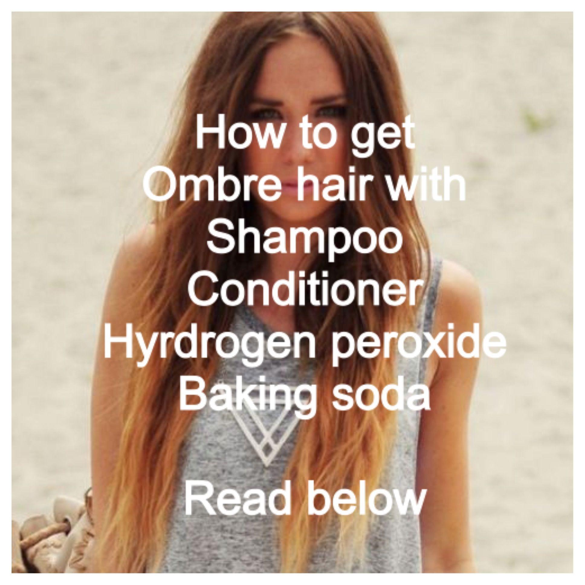 How To Lighten Bleach Your Hair Ingredients Shampoo Conditioner Hydrogen Peroxide Baking Soda Pai Bleaching Your Hair Peroxide Hair Hydrogen Peroxide Hair