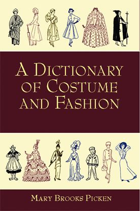 A Dictionary Of Costume And Fashion Historic And Modern Sewing Book Fashion Dictionary Costumes