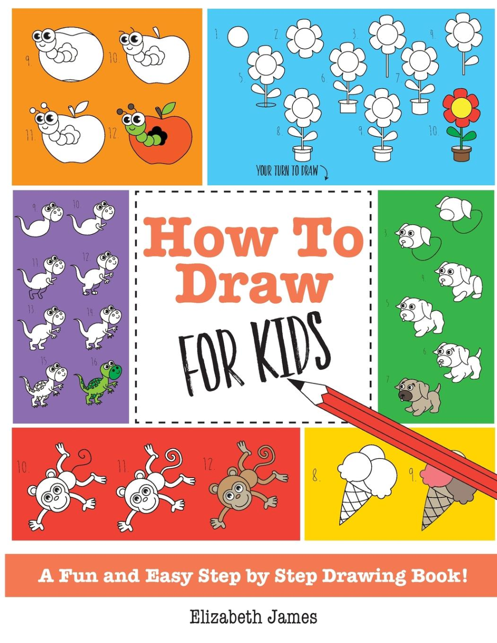 How To Draw For Kids A Fun And Easy Step By Step Drawing Book Paperback Walmart Com Drawing Books For Kids Drawing For Kids Step By Step Drawing