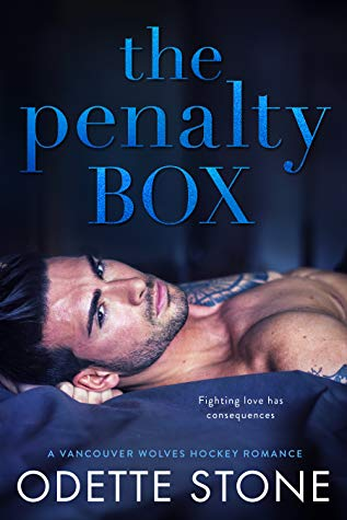 The Penalty Box (Vancouver Wolves Hockey, 3) by Odette