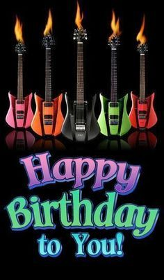 Happy Birthday To You Image With Guitars Birthday Pinterest