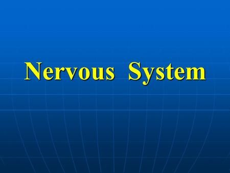 18+ Introduction to the NERVOUS SYSTEM    ppt download