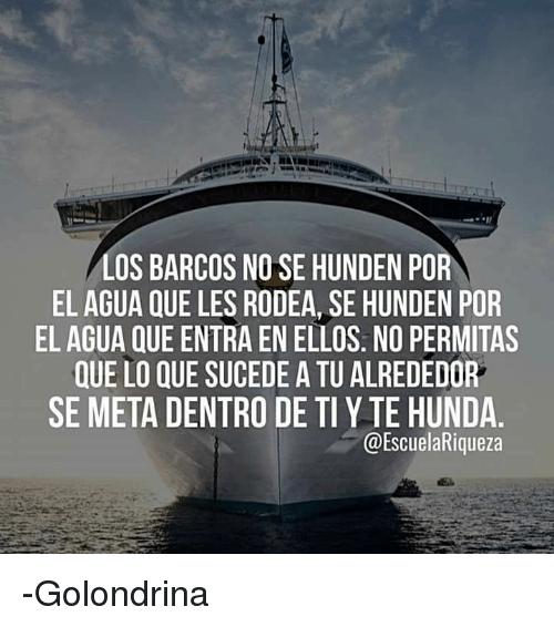 Resultado de imagen para imagen los barcos no se hunden por el agua que los rodea