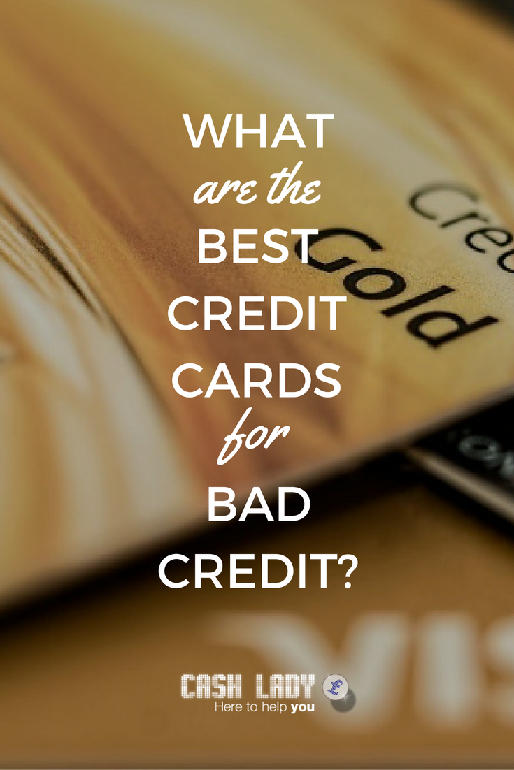 What Are The Best Credit Cards For Bad If You Have A Poor