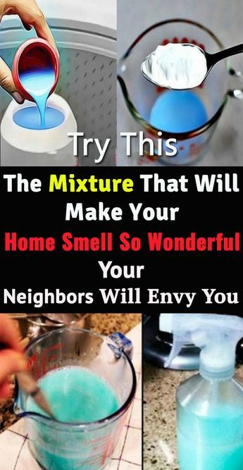 Try This Amazing Mixture to Make your Home Smell s