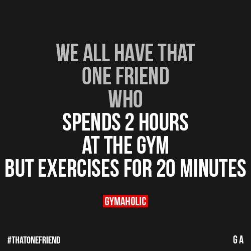Pin By Shawn Thompson On Fitness Quotes: We All Have That One Friend Who