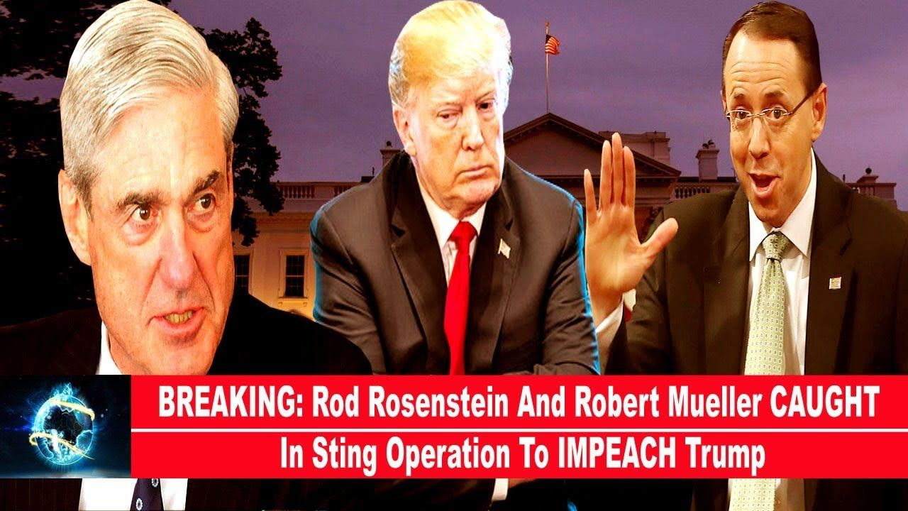 BREAKING: Rod Rosenstein And Robert Mueller CAUGHT In Sting