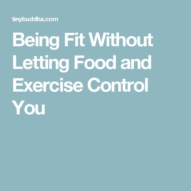 Being Fit Without Letting Food and Exercise Control You
