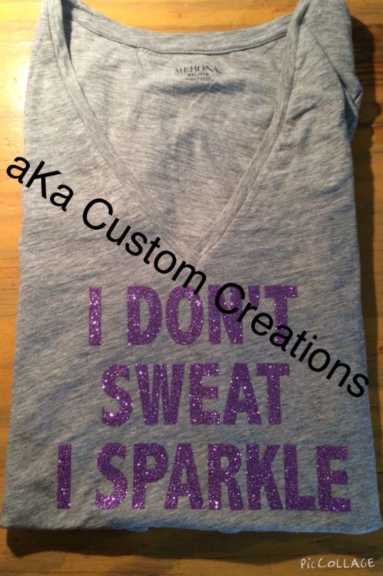 """I Don""t Sweat I Sparkle"" V-Neck!"