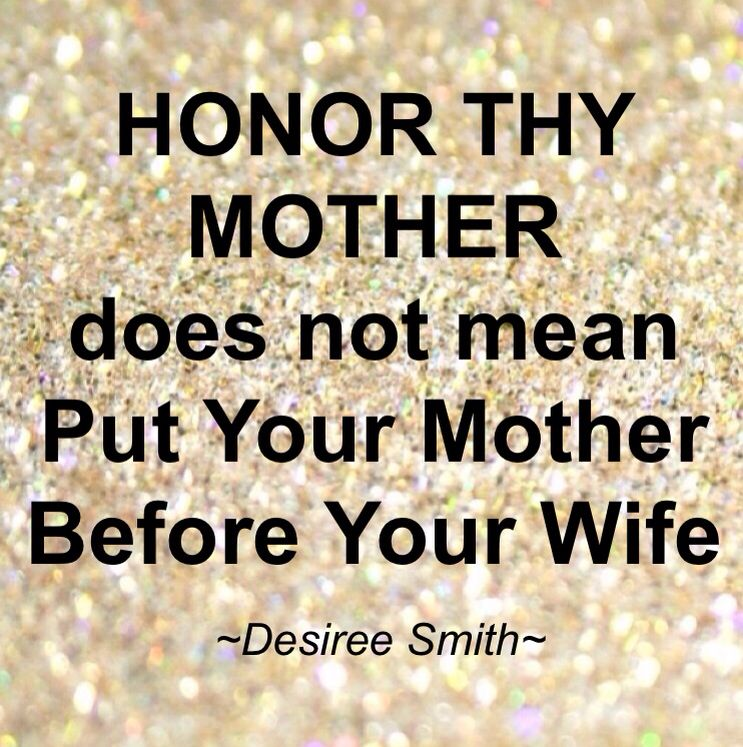 Honor Thy Mother Not If She Hates Your Wife And Tries To Split Up