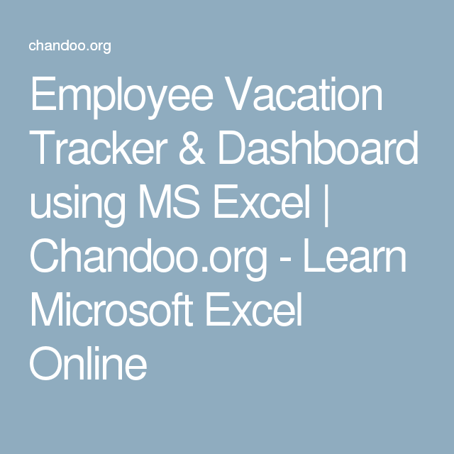employee vacation tracker dashboard using ms excel chandoo org