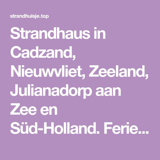 Strandhaus in Cadzand, Nieuwvliet, Zeeland, Julianadorp