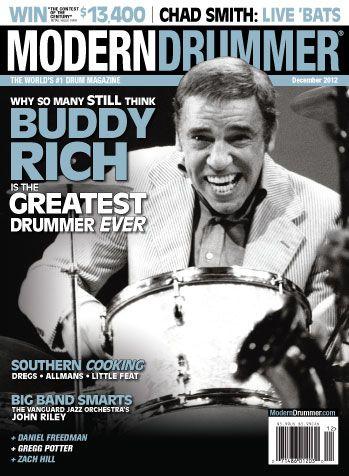 December 2012 Issue Of Modern Drummer Featuring Buddy Rich Modern Drummer Magazine Modern Drummer Drummer Buddy