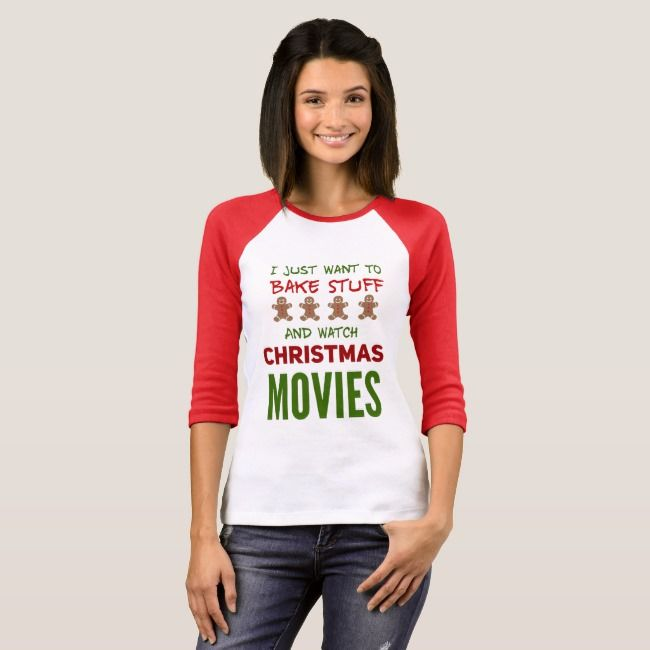 I Just Want Bake Stuff And Watch Christmas Movies T-Shirt |  I Just Want Bake Stuff And Watch Christmas Movies T-Shirt