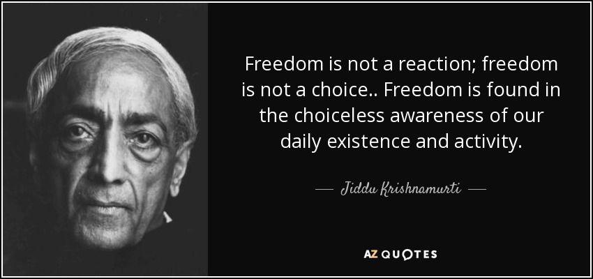 Jiddu Krishnamurti's Choiceles...