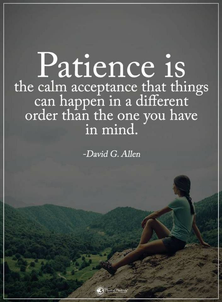 Patience Quotes Cool Patience Quotes Patience Is The Calm Acceptance That Things Can