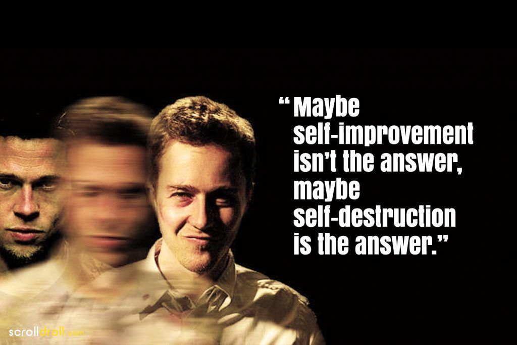 Fight Club Quotes-Maybe self-improvement isn\'t the answer ...