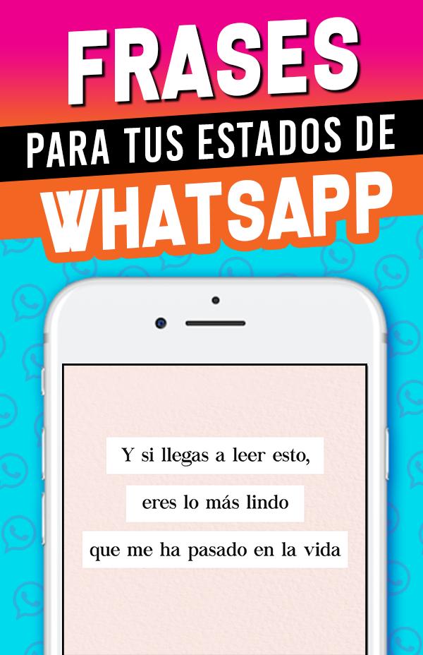 21 Frases De Amor Para Poner De Estado En Whatsapp Frases Sentimentales Estados Para Whatsapp Frases Chulas