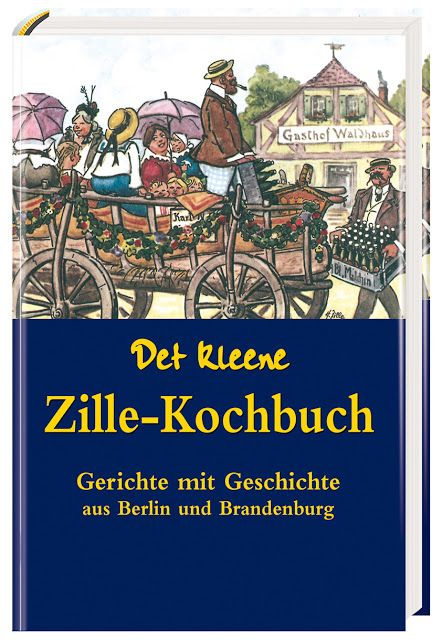 Kochbuchsuchtig Det Kleene Zille Kochbuch Kochbuch Bucher Berliner Kuche