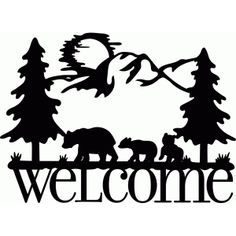 welcome sign bear family black bears pinterest silhouette