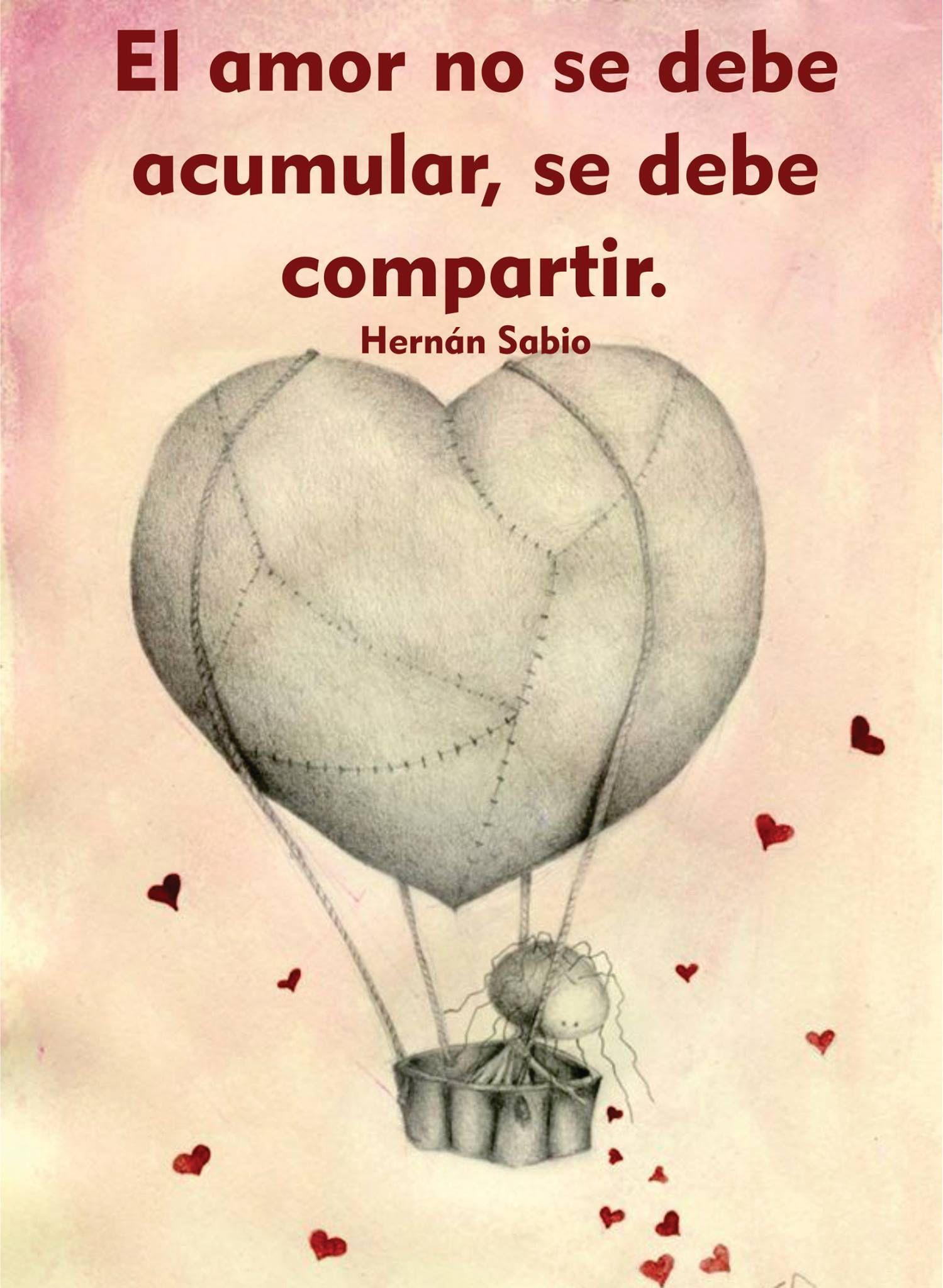 〽️El amor no se debe acumular se debe repartir Hernán Sabio