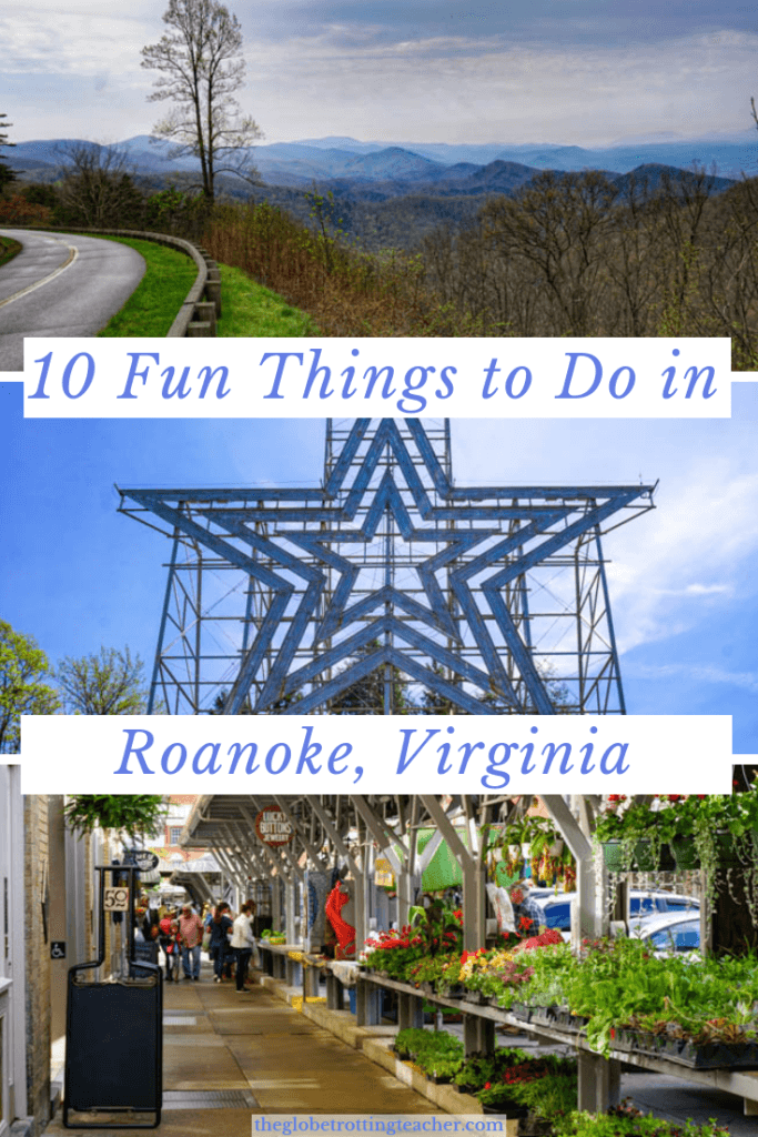 10 Fun Things to Do in Roanoke Virginia - The Globetrotting Teacher