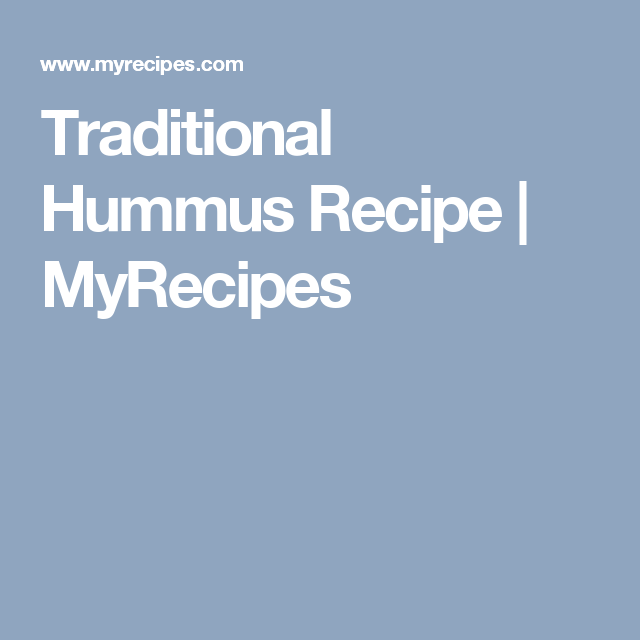 Traditional Hummus Recipe | MyRecipes