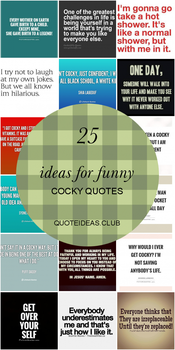 25 Ideas For Funny Cocky Quotes Cocky Quotes Arrogant People Quotes Funny Quotes For Teens