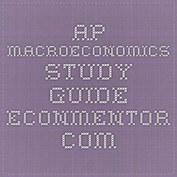 macro econ study guide Macro econ study guide topics: inflation, macroeconomics, economics pages: 3 (439 words) published: november 21, 2013 review sheet for exam 2 - principles of macroeconomics what are the two focal areas of macroeconomics.