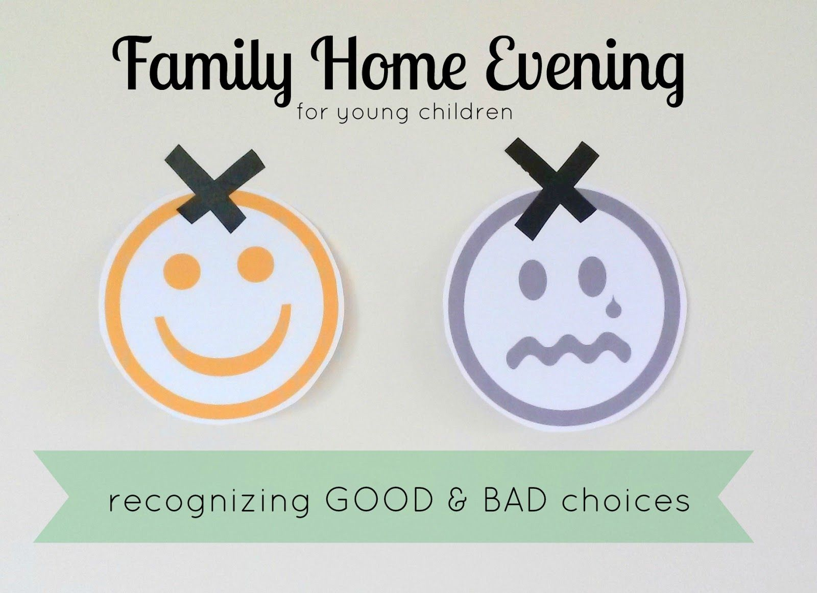 FHE- recognizing good & bad choices. For younger children. Printable ...