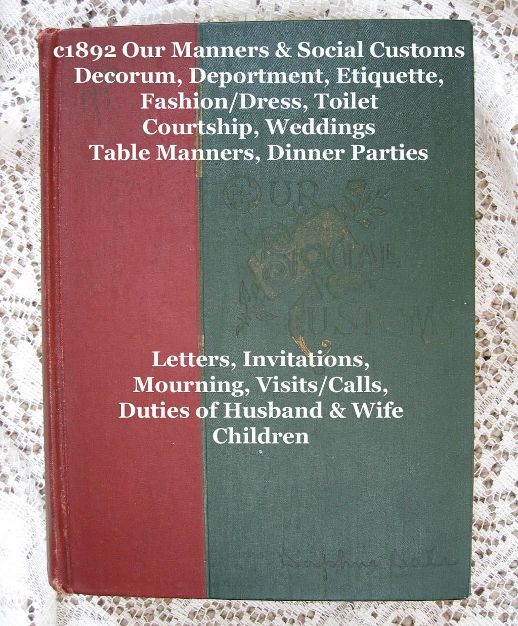 1892 Victorian Etiquette Our Social Customs Book by Daphne Dale Toilet Manners Courtship Dress Table Manners