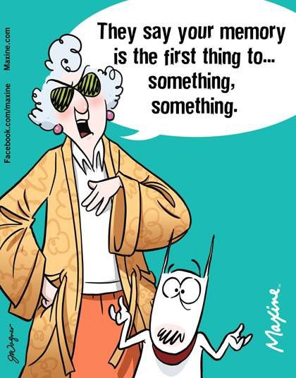 When The Memory Goes Maxine Funny Funny Quotes