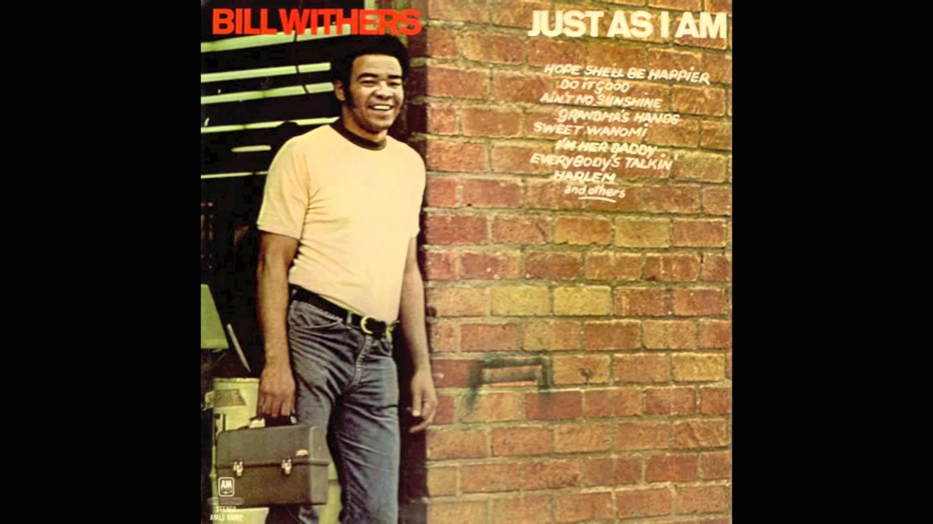 Ain't No Sunshine - Bill Withers [Just As I Am] (1971)