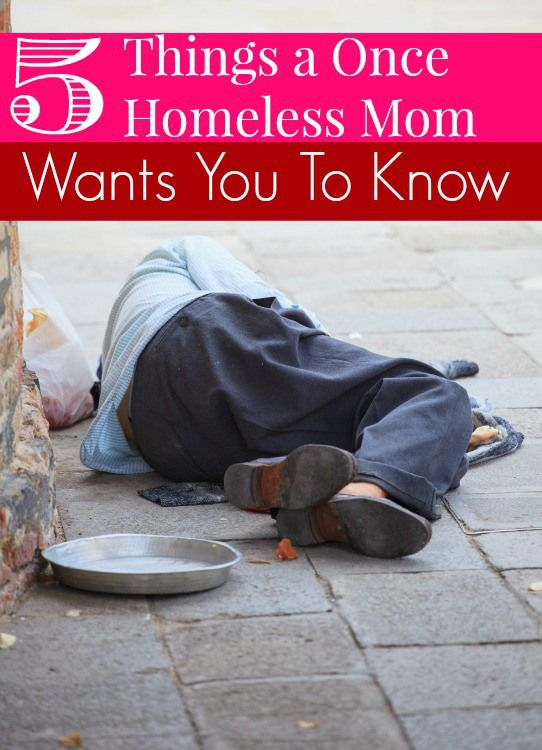 5 Things A Once Homeless Mom Wants You To Know Homeless Helping The Homeless Homeless Person