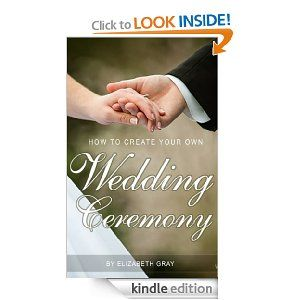 How to Create Your Own Wedding Ceremony  Elizabeth Gray $2.99 #books