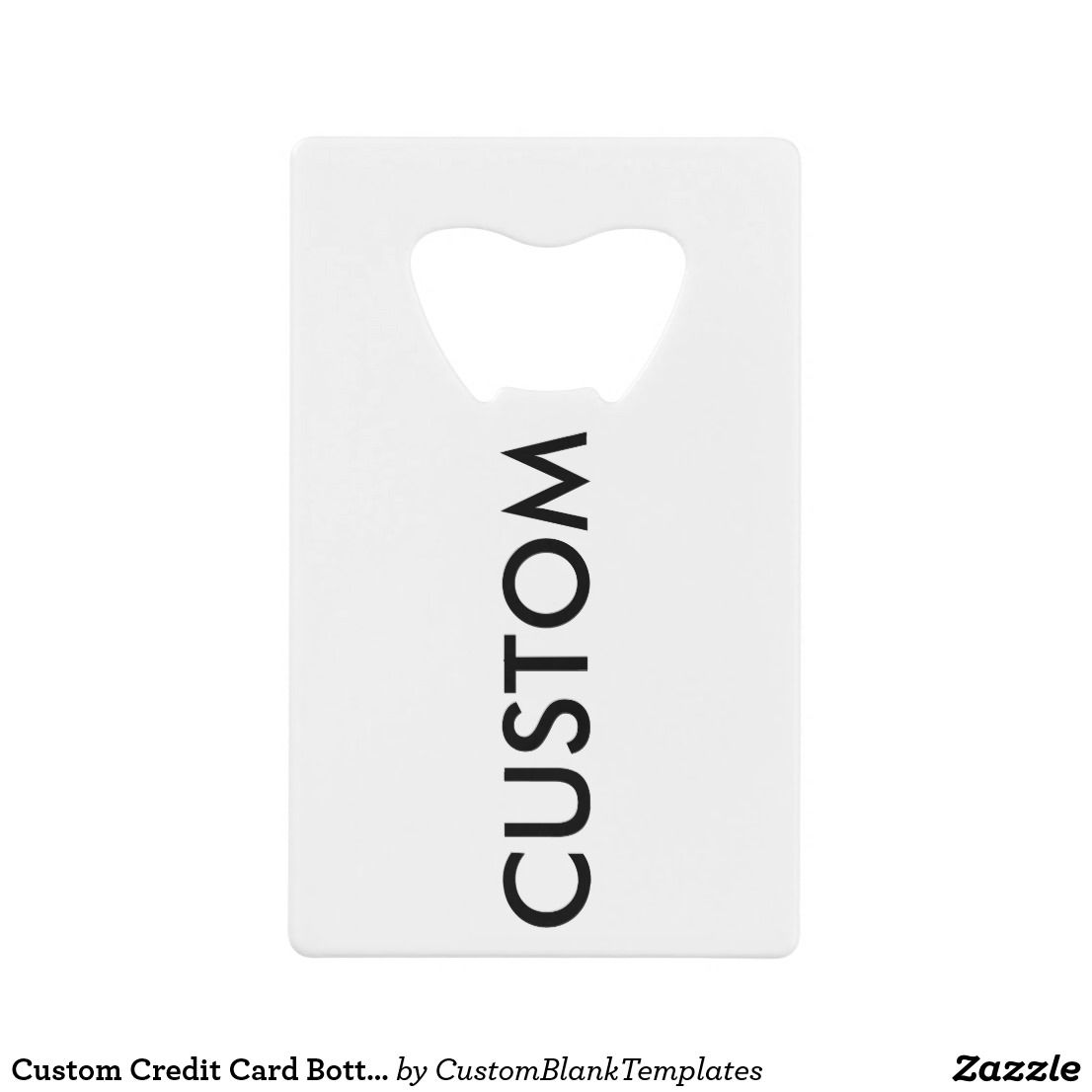 Custom Credit Card Bottle Opener Blank Template  Custom