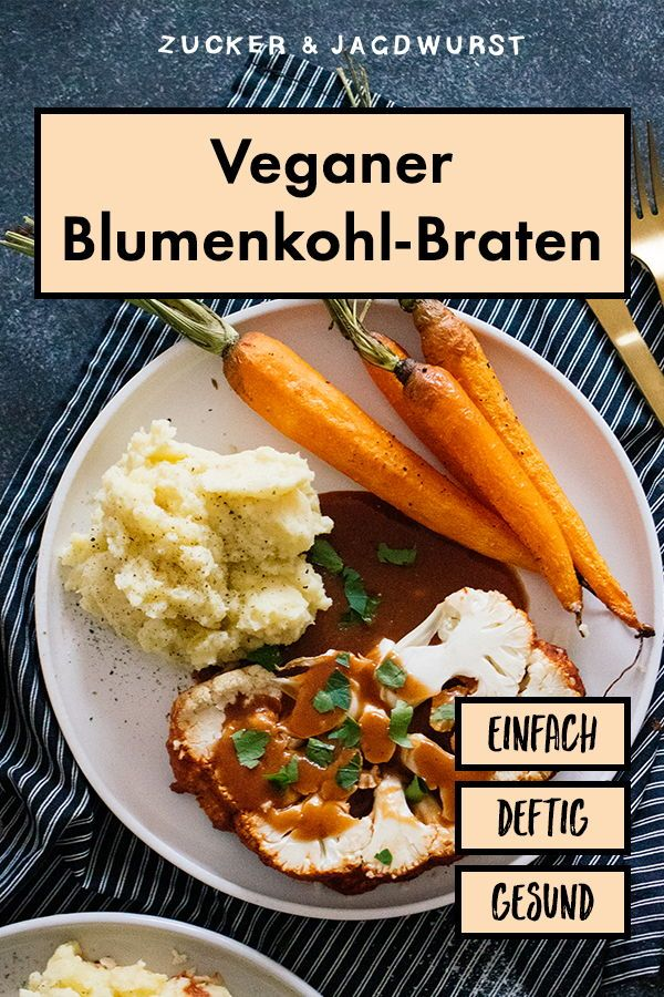 Gebackener Blumenkohl Mit Kartoffelbrei Veganer Bratensauce Rezept Rezepte Rezeptideen Blumenkohl Rezepte Vegetarisch