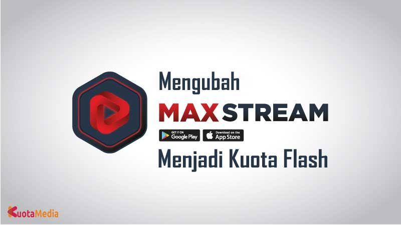 Mengubah Kuota Maxstream Menjadi Flash Flash