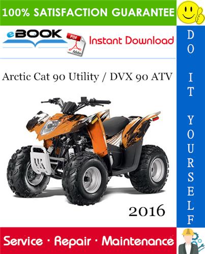 2016 Arctic Cat 90 Utility Dvx 90 Atv Service Repair Manual Repair Manuals Repair Atv