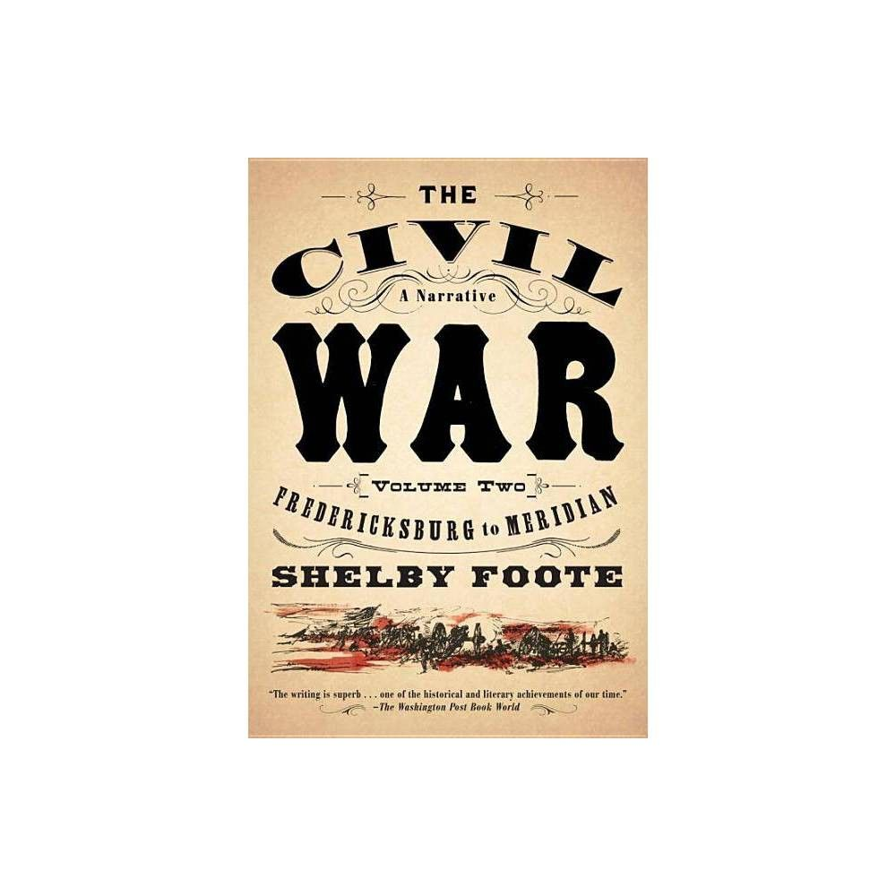 Fredericksburg To Meridian Civil War A Narrative By Shelby Foote Paperback In 2020 Civil War Books Shelby Foote Civil War