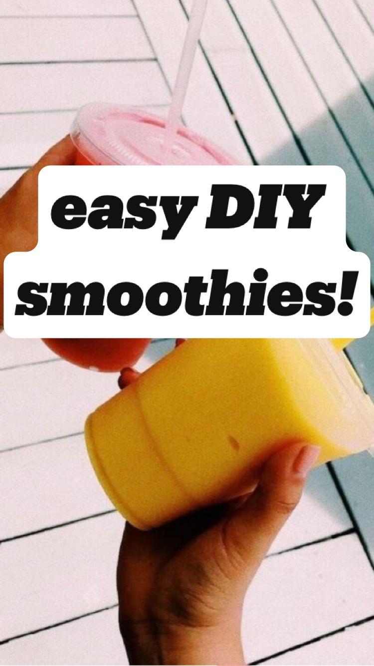 easy DIY smoothies!