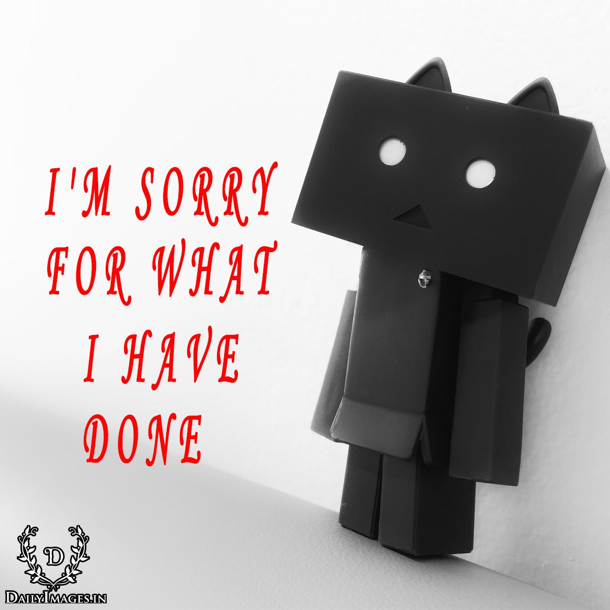 I M Sorry For What I Have Done Sorryquotes Sq Quotes Sorry Images Sorry Quotes I Am Sorry
