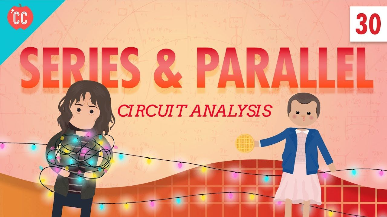 Circuit Analysis Crash Course Physics Science Parallel Examples Circuits Series And
