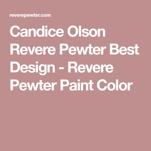 Candice Olson Revere Pewter Best Design - Revere Pewter Paint Color ...