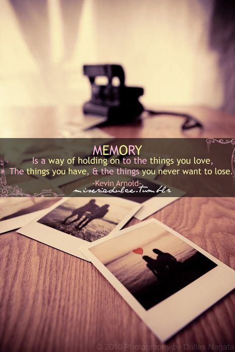 Memories Will Be With Me Forever.