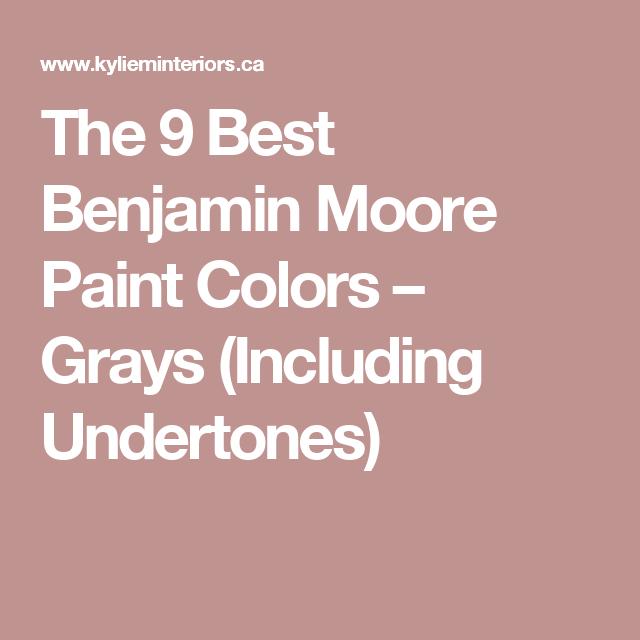 The 9 Best Benjamin Moore Paint Colors Grays Including Undertones