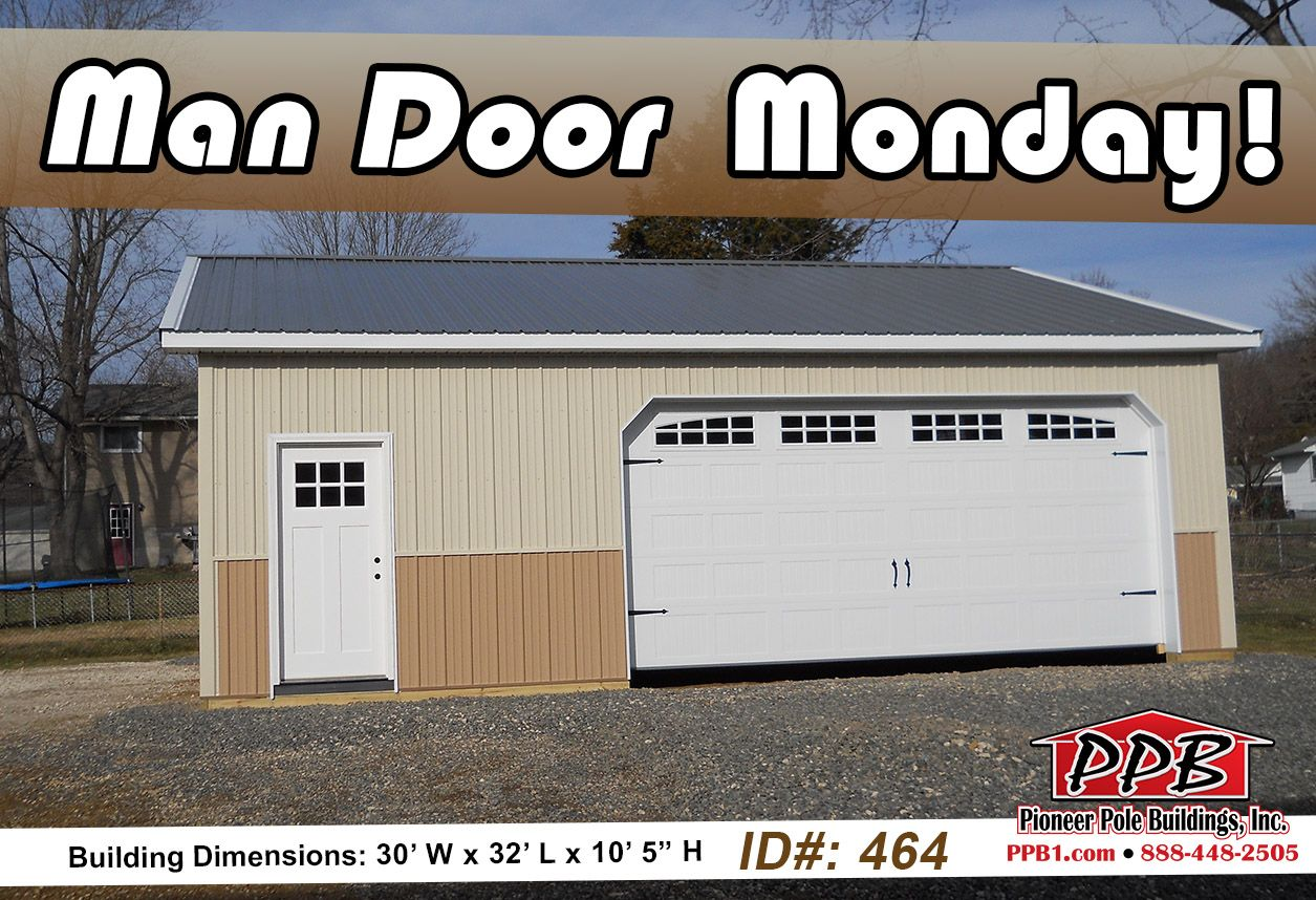 Man Door Monday Dimensions 30 W X 32 L X 10 5 H Id 464 30 Standard Trusses 4 On Center 4 12 Pitch Openings Garage Design Building Pole Buildings