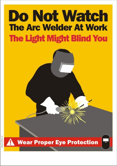 Do-not-Watch-Arc-Welder #safetyposter #worksafety | SAFE