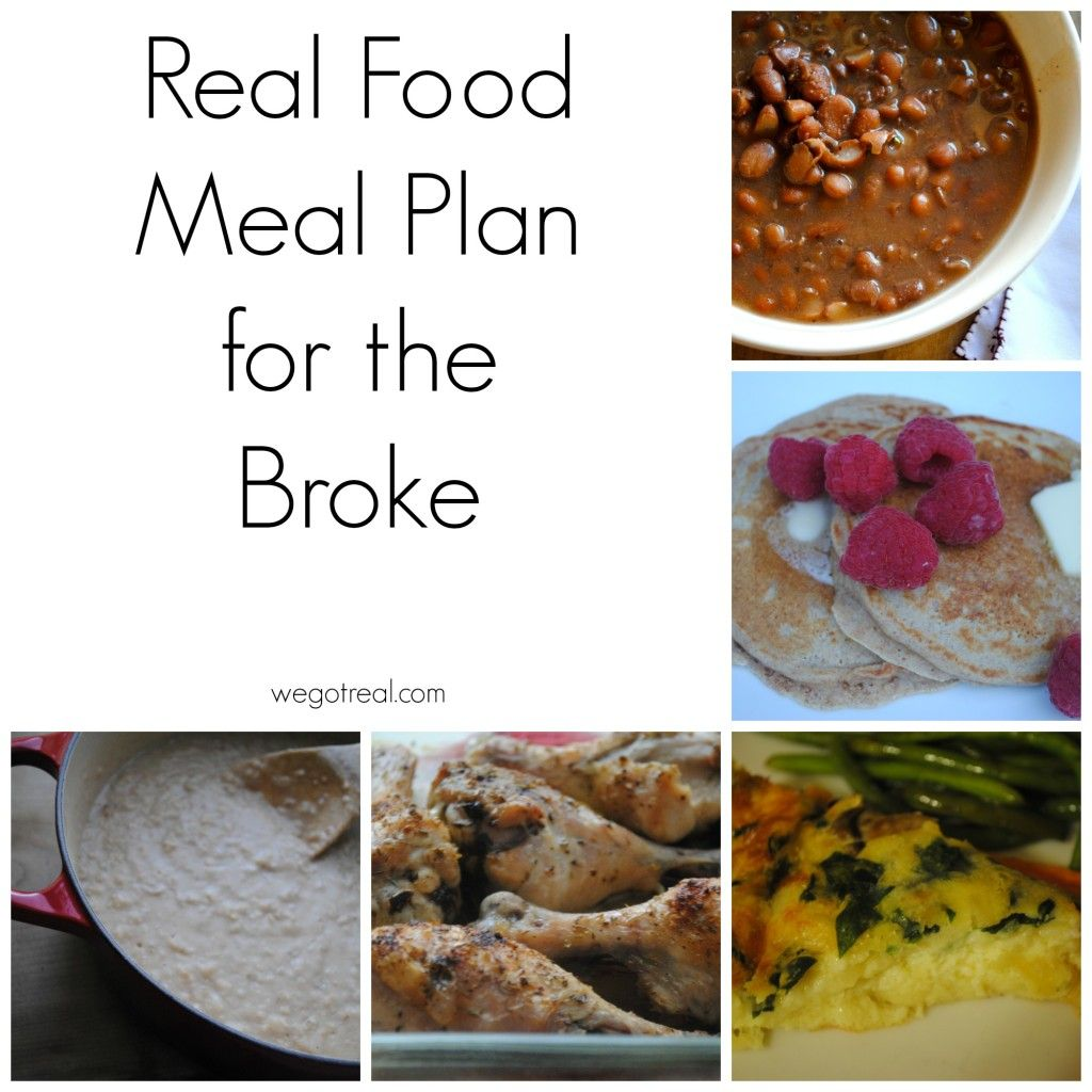 Plan Snack Cuisine Real Food Meal Plan For The Broke Real Foods